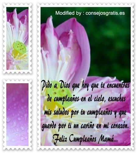 saludos y dedicatorias de cumpleaños para mi Mamà fallecida,mensajes de cumpleaños para mi Mamà fallecida para facebook